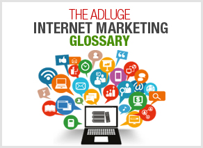 The AdLuge Internet Marketing Glossary