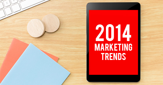 6-marketing-trends-to-watch-in-2014