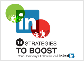 14 Strategies to Boost Your Company's Followers on LinkedIn