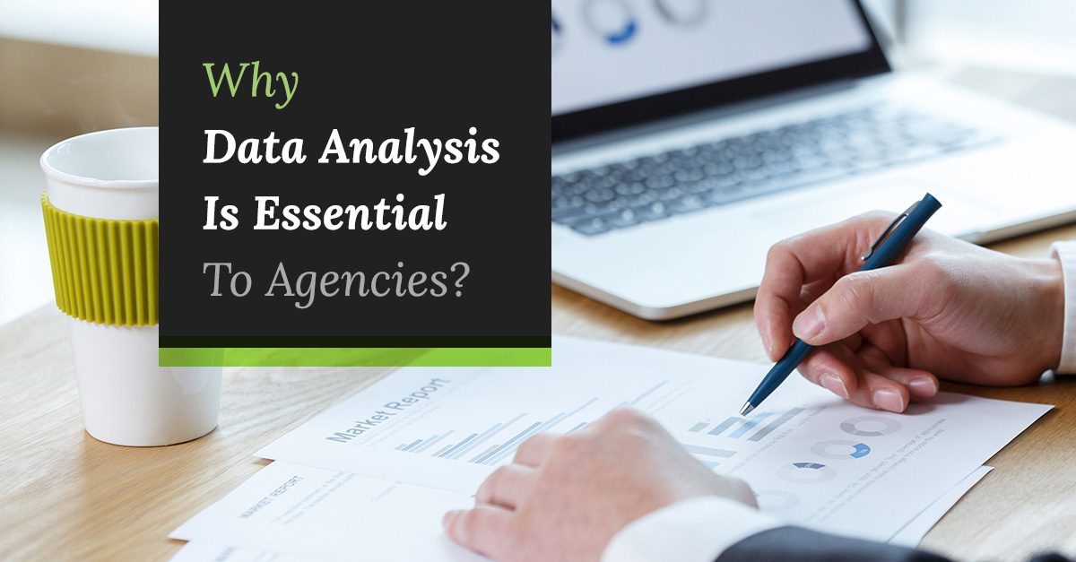 why-data-analysis-is-essential-to-agencies