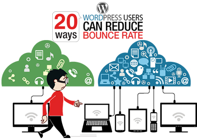 20 Ways WordPress Users Can Reduce Bounce Rate