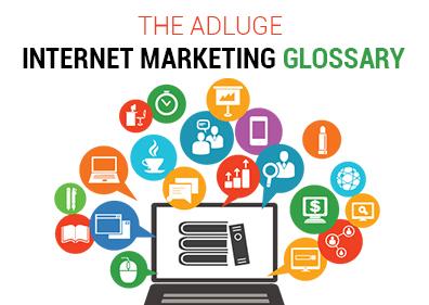 The AdLuge Internet Marketing Glossary