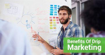 Benefits Of Drip Marketing