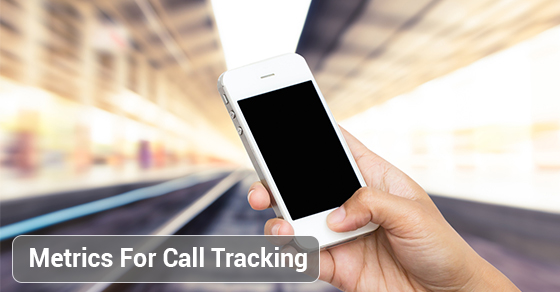 Metrics For Call Tracking